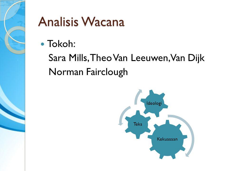 Analisis Wacana Tokoh: Sara Mills, Theo Van Leeuwen, Van Dijk