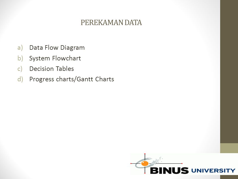 PEREKAMAN DATA Data Flow Diagram System Flowchart Decision Tables