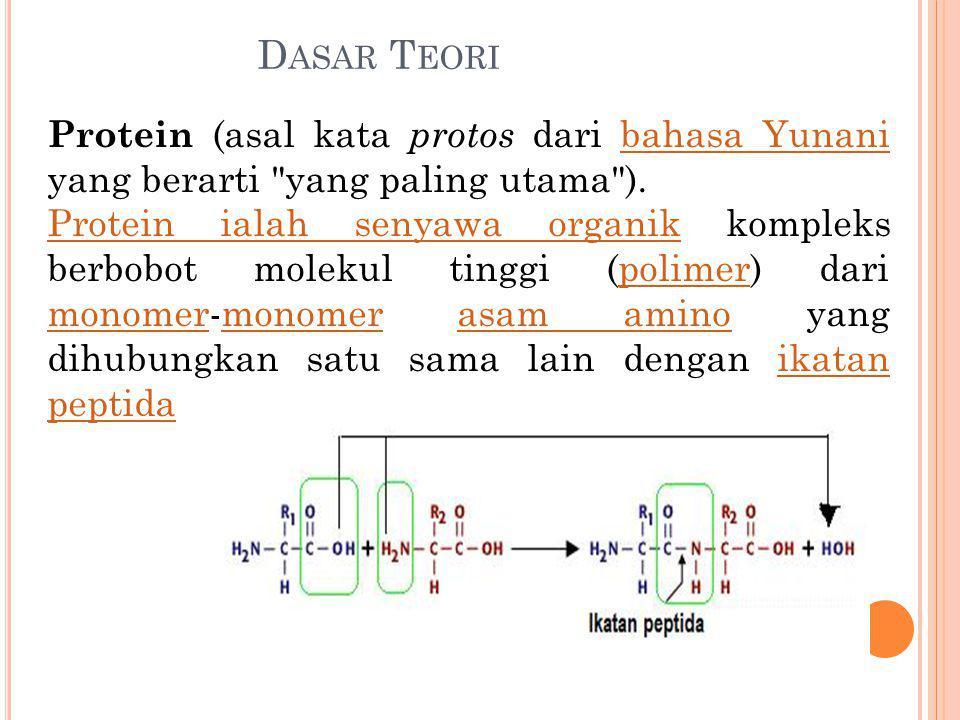 Dasar Teori Protein (asal kata protos dari bahasa Yunani yang berarti yang paling utama ).