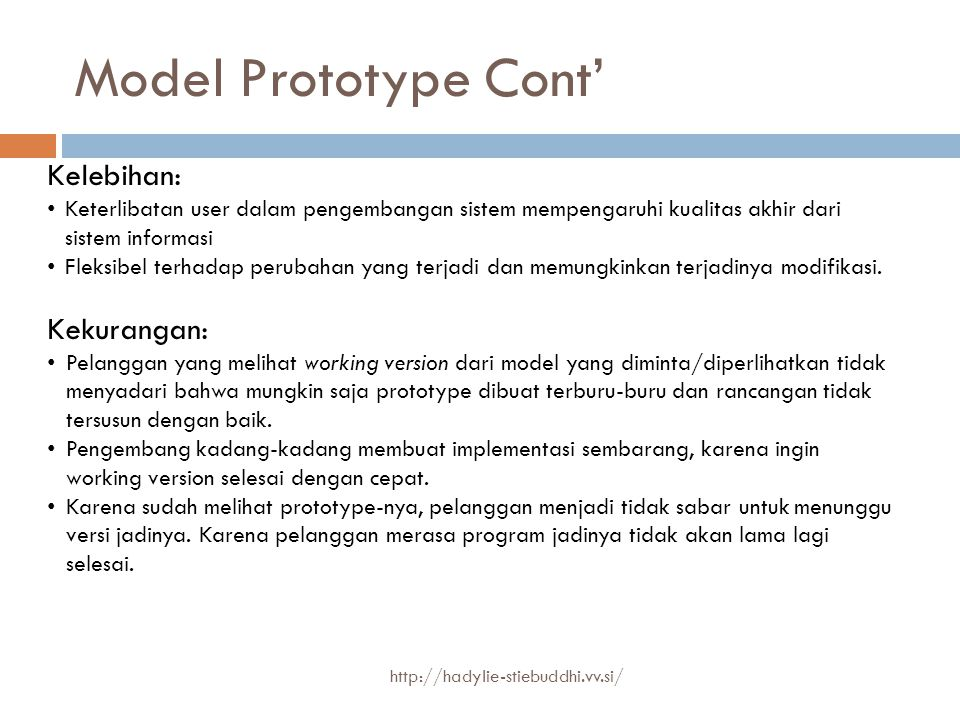 Model Prototype Cont' Kelebihan: Kekurangan: