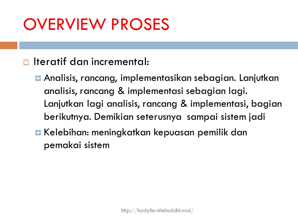 OVERVIEW PROSES Iteratif dan incremental: