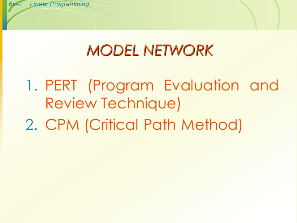 MODEL NETWORK PERT (Program Evaluation and Review Technique) CPM (Critical Path Method)
