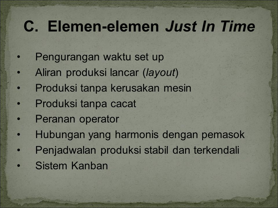 C. Elemen-elemen Just In Time