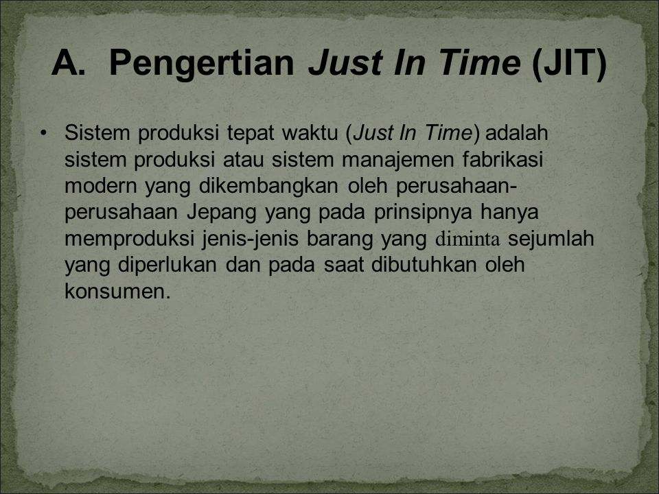 A. Pengertian Just In Time (JIT)