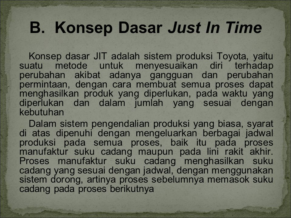 B. Konsep Dasar Just In Time