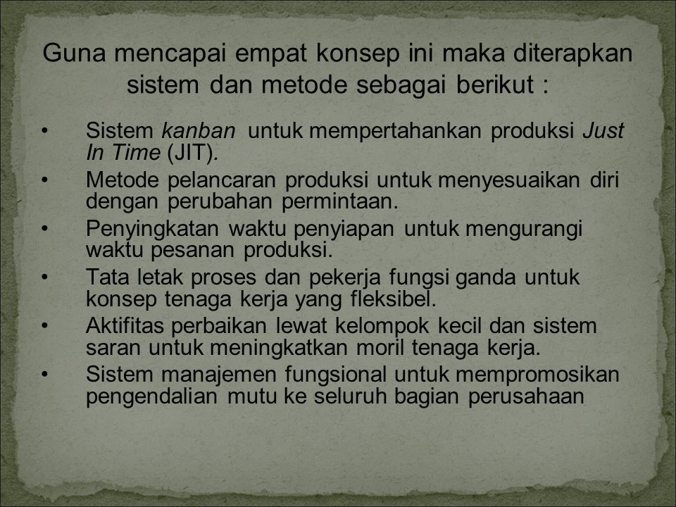 Guna mencapai empat konsep ini maka diterapkan sistem dan metode sebagai berikut :