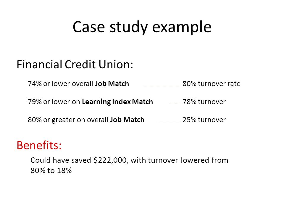 Case study example Financial Credit Union: Benefits: