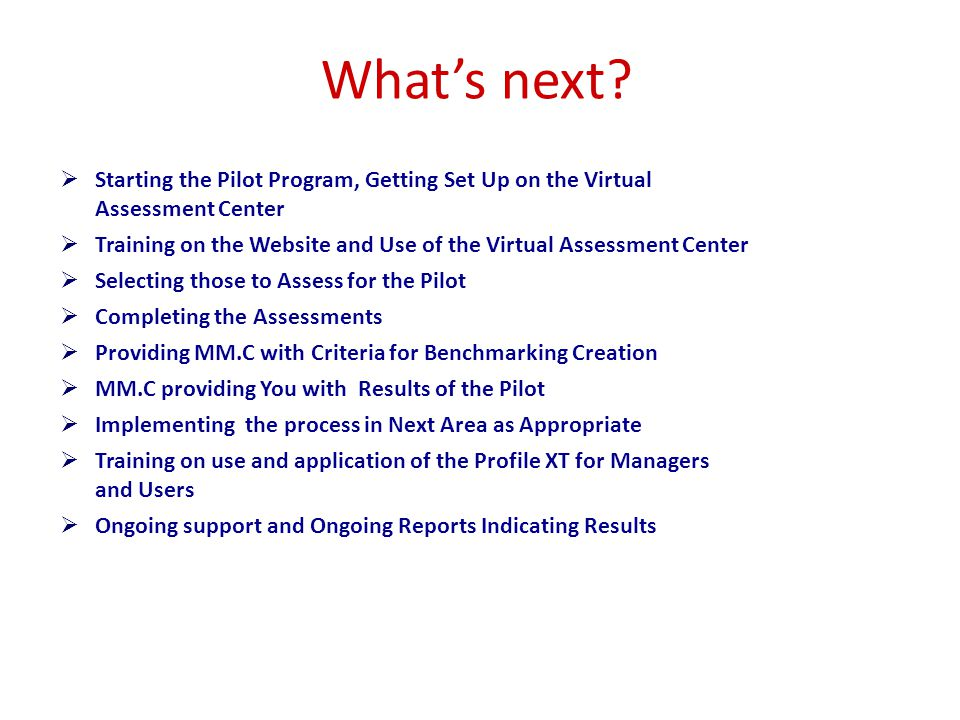 What's next Starting the Pilot Program, Getting Set Up on the Virtual Assessment Center.