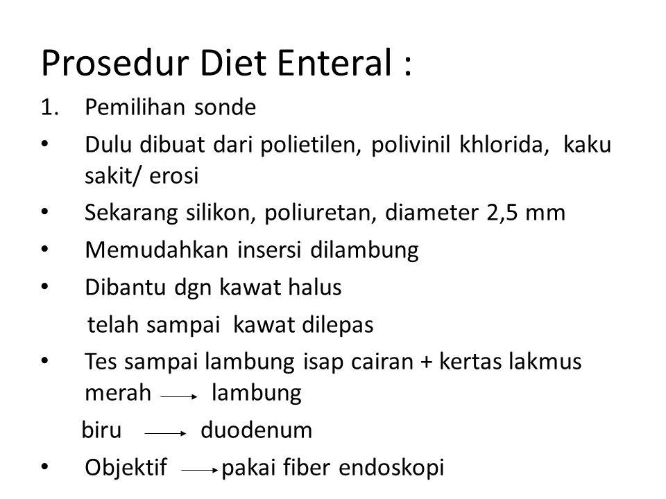 Prosedur Diet Enteral :