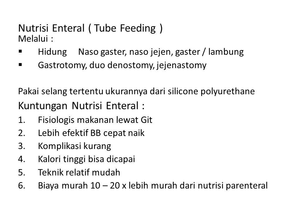 Nutrisi Enteral ( Tube Feeding )