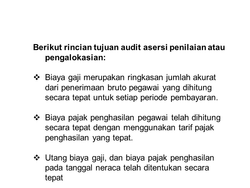 Berikut rincian tujuan audit asersi penilaian atau pengalokasian:
