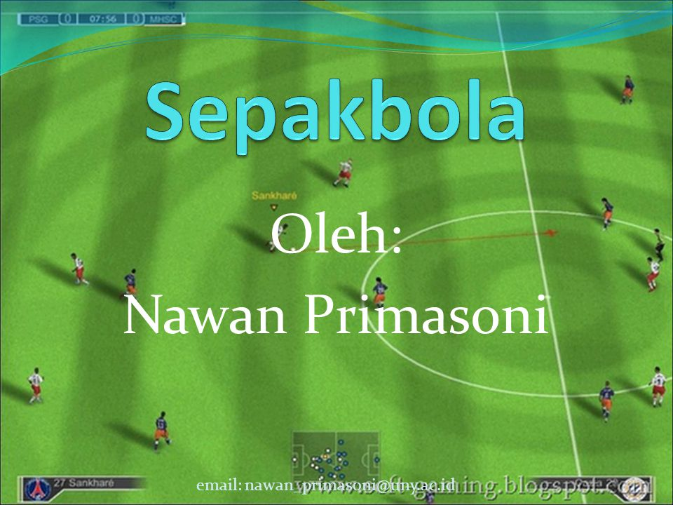 Sepakbola Oleh: Nawan Primasoni