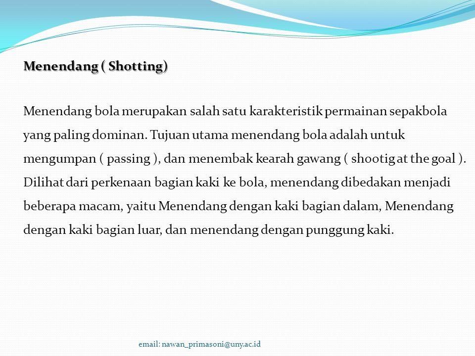 Menendang ( Shotting)