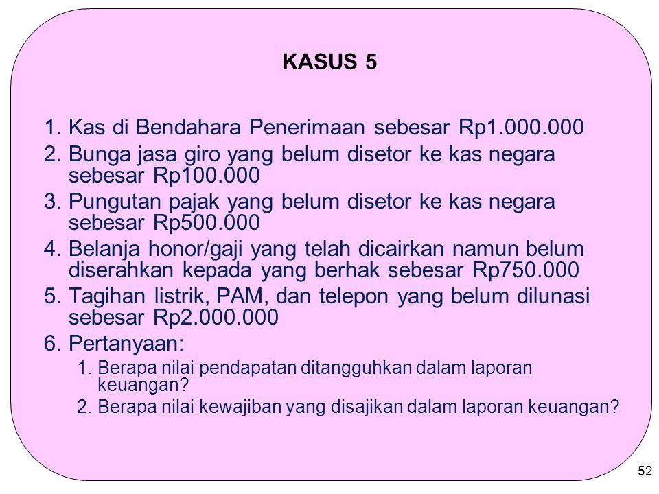 Kas di Bendahara Penerimaan sebesar Rp1.000.000