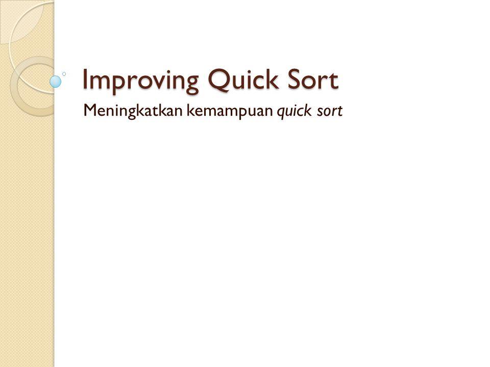 Meningkatkan kemampuan quick sort