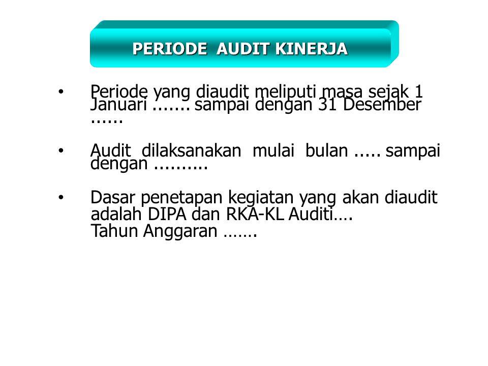 Audit dilaksanakan mulai bulan ..... sampai dengan ..........