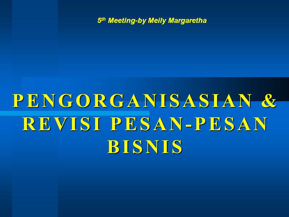 PENGORGANISASIAN & REVISI PESAN-PESAN BISNIS