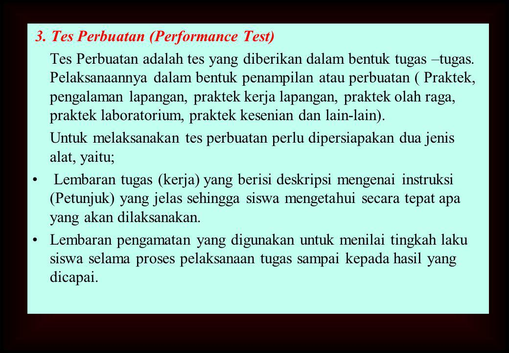 3. Tes Perbuatan (Performance Test)