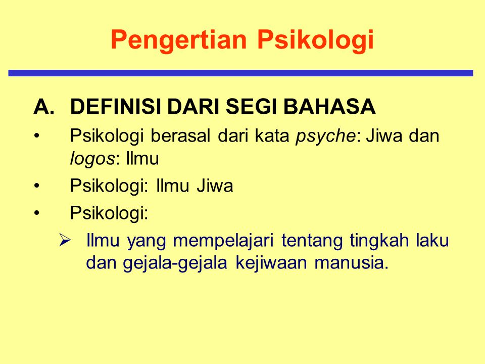 Pengertian Psikologi DEFINISI DARI SEGI BAHASA