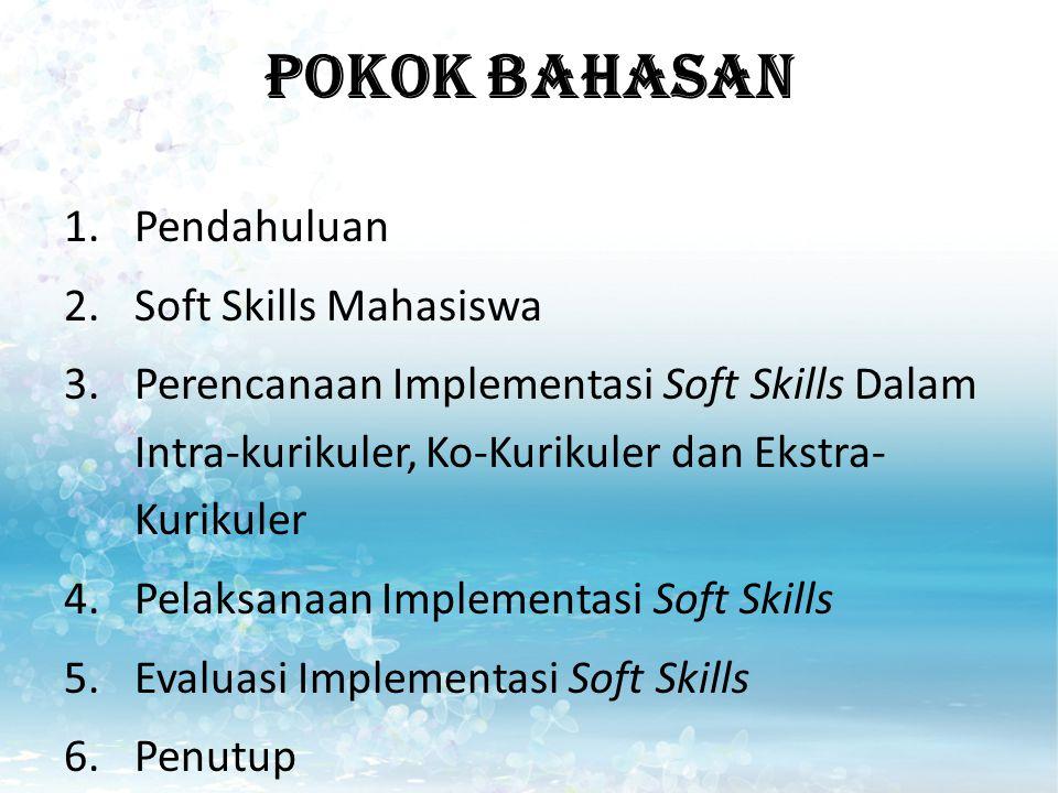 POKOK BAHASAN Pendahuluan Soft Skills Mahasiswa