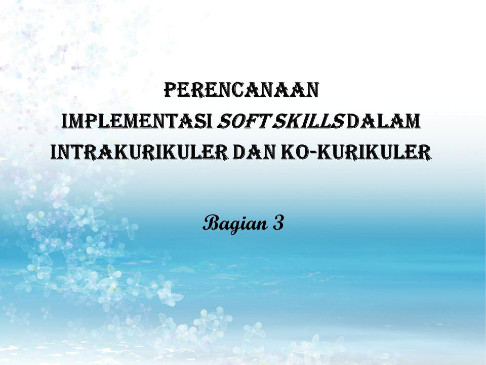 PERENCANAAN Implementasi Soft Skills DALAM INTRAKURIKULER DAN KO-KURIKULER