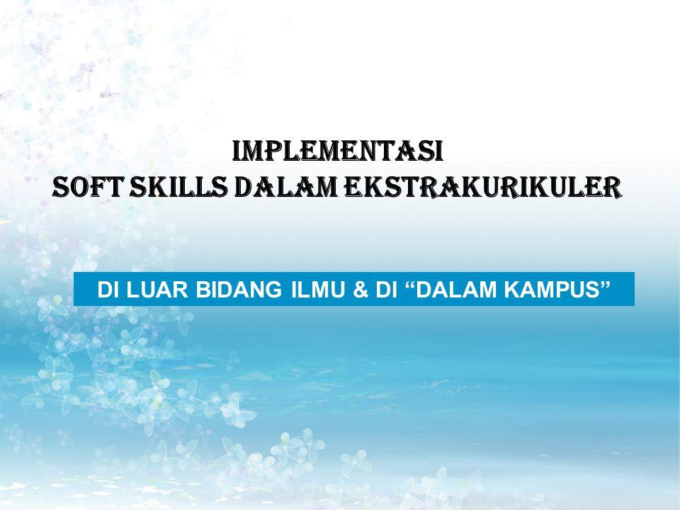 Implementasi Soft Skills DALAM EKSTRAKURIKULER