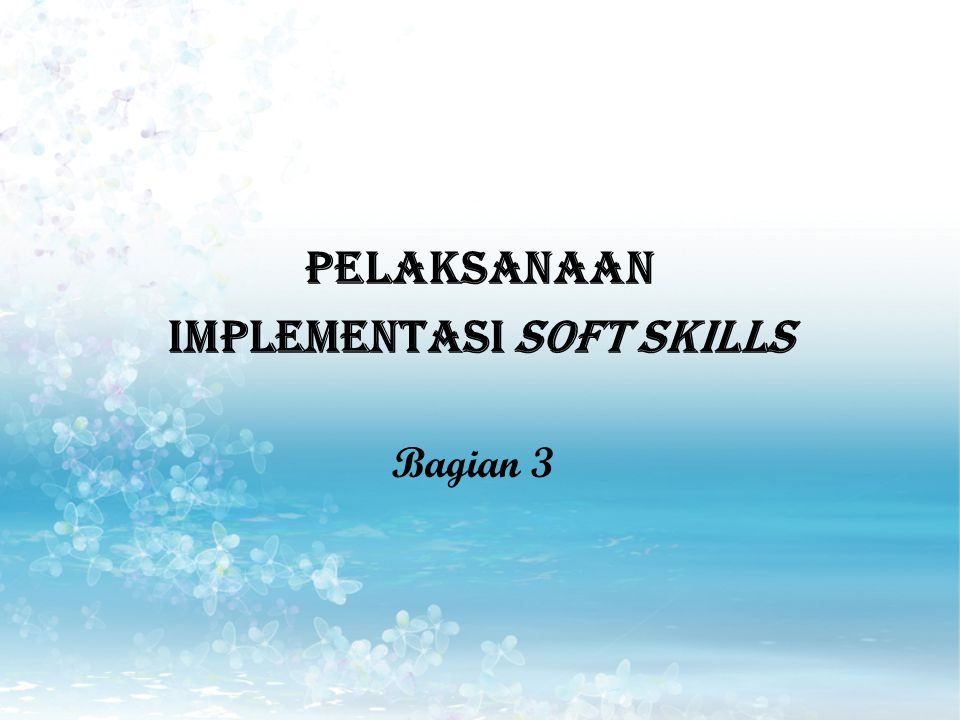PELAKSANAAN IMPLEMENTASI SOFT SKILLS