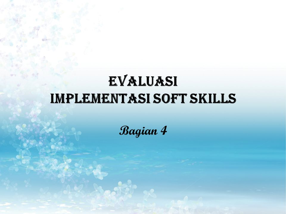 EVALUASI IMPLEMENTASI SOFT SKILLS