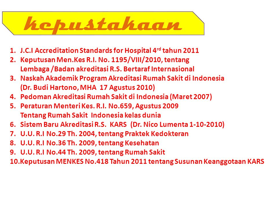 kepustakaan J.C.I Accreditation Standards for Hospital 4rd tahun 2011