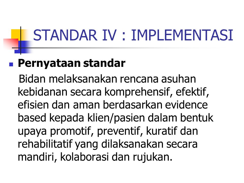 STANDAR IV : IMPLEMENTASI