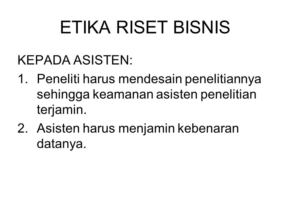 ETIKA RISET BISNIS KEPADA ASISTEN: