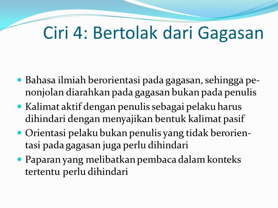 Ciri 4: Bertolak dari Gagasan