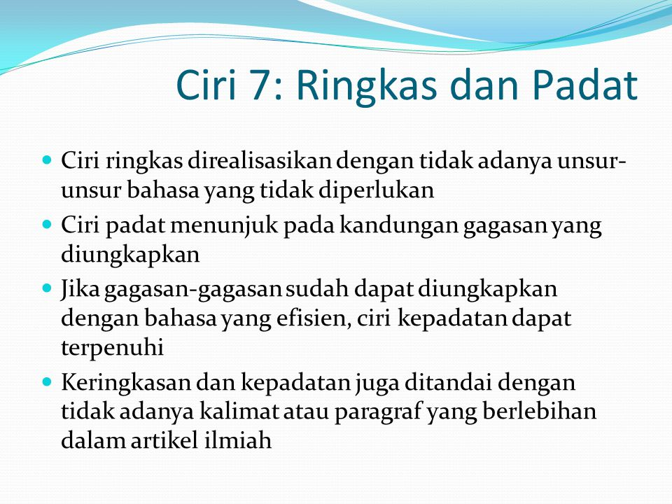 Ciri 7: Ringkas dan Padat