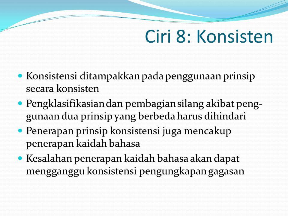 Ciri 8: Konsisten Konsistensi ditampakkan pada penggunaan prinsip secara konsisten.