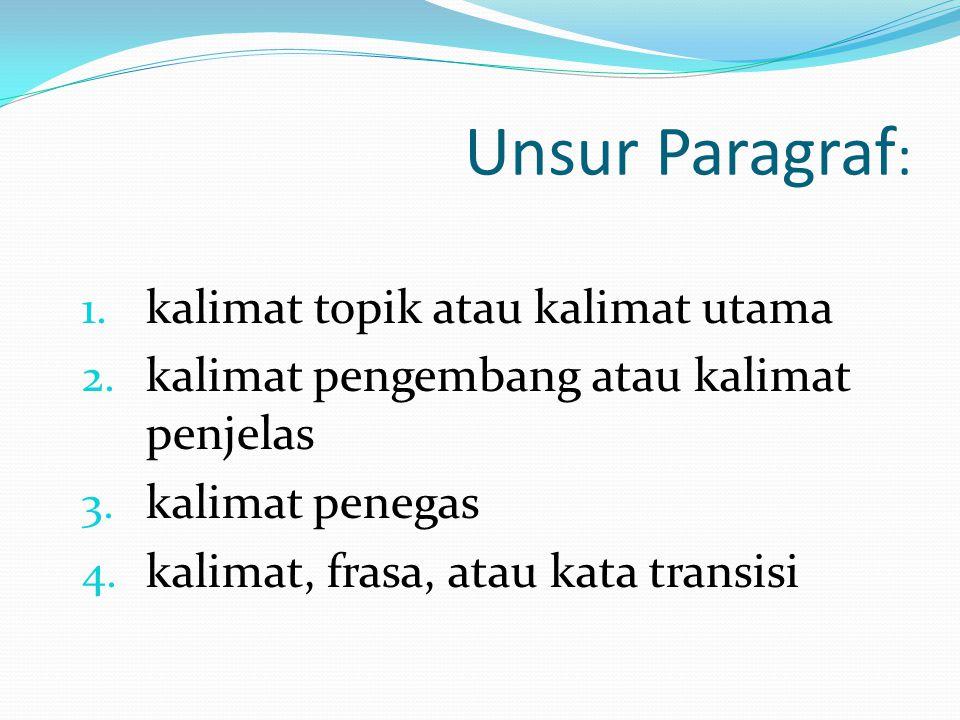 Unsur Paragraf: kalimat topik atau kalimat utama