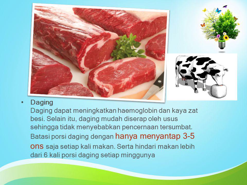 Daging Daging dapat meningkatkan haemoglobin dan kaya zat besi