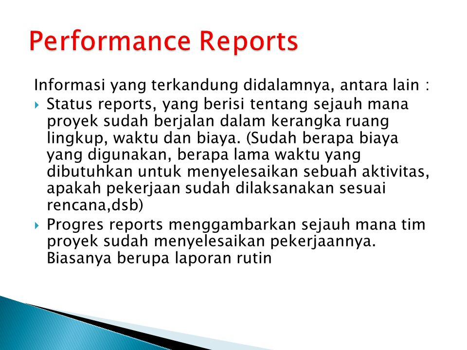 Performance Reports Informasi yang terkandung didalamnya, antara lain :