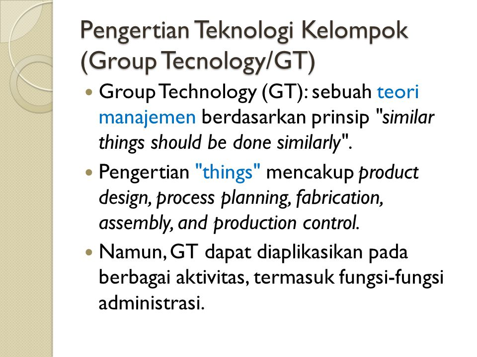Pengertian Teknologi Kelompok (Group Tecnology/GT)