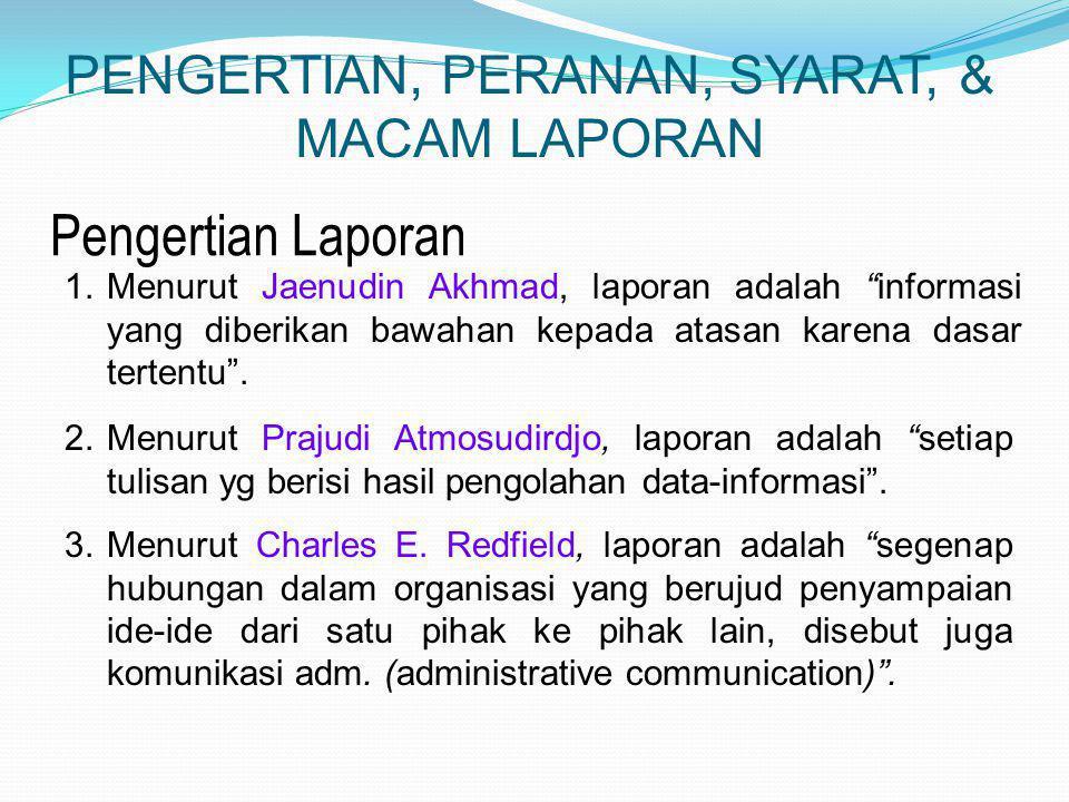 PENGERTIAN, PERANAN, SYARAT, & MACAM LAPORAN