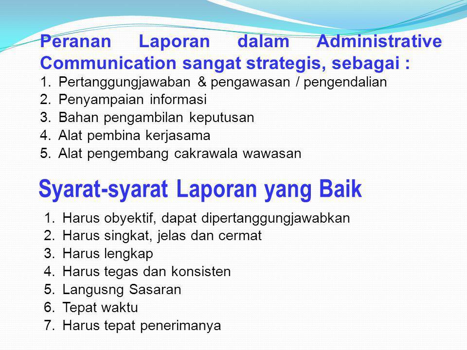 Peranan Laporan dalam Administrative Communication sangat strategis, sebagai :