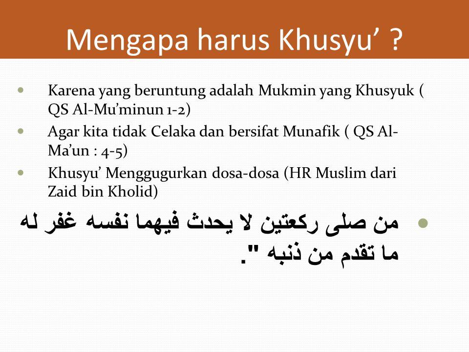 Mengapa harus Khusyu' Karena yang beruntung adalah Mukmin yang Khusyuk ( QS Al-Mu'minun 1-2)