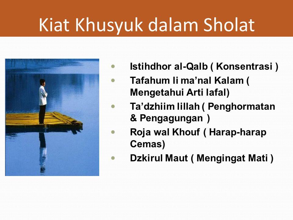 Kiat Khusyuk dalam Sholat