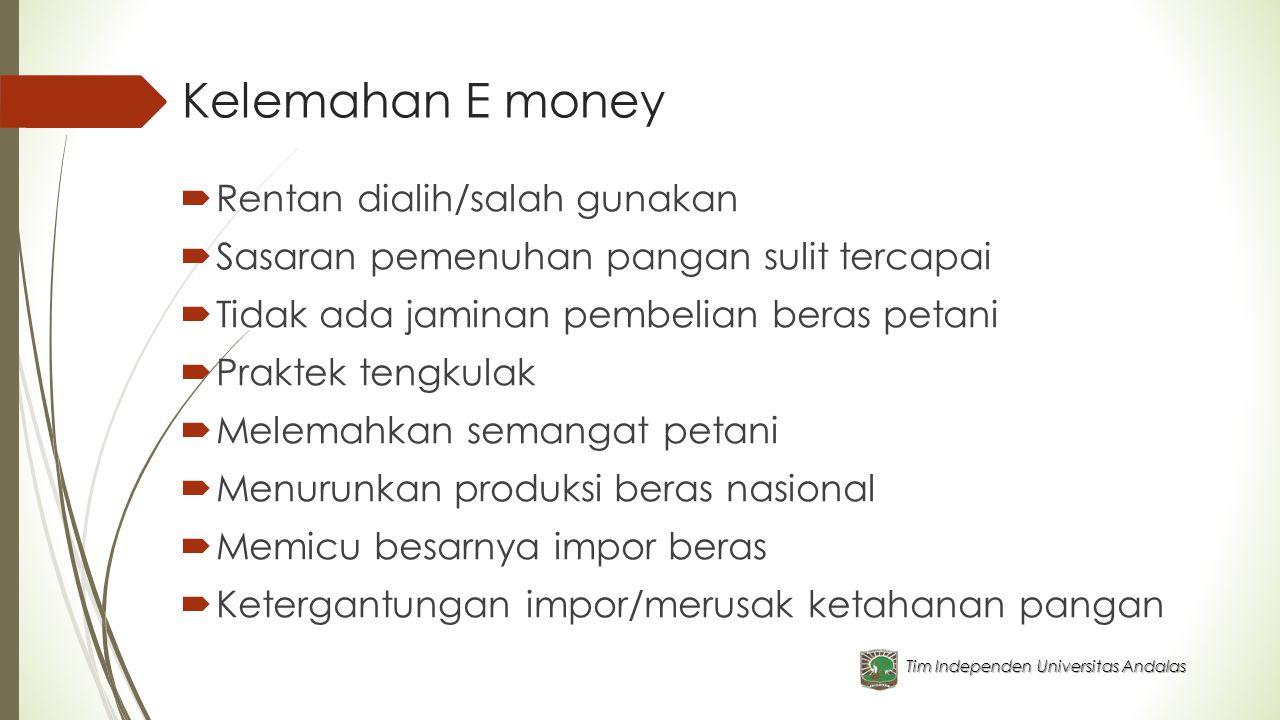 Kelemahan E money Rentan dialih/salah gunakan
