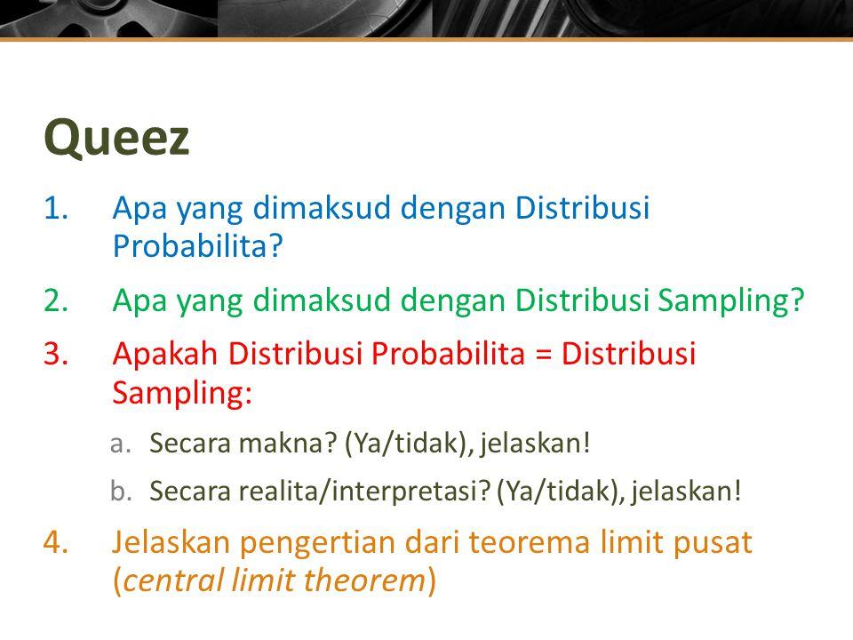 Queez Apa yang dimaksud dengan Distribusi Probabilita