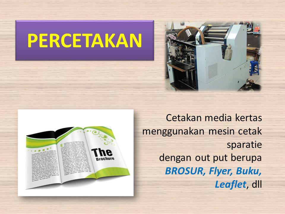 PERCETAKAN Cetakan media kertas menggunakan mesin cetak sparatie