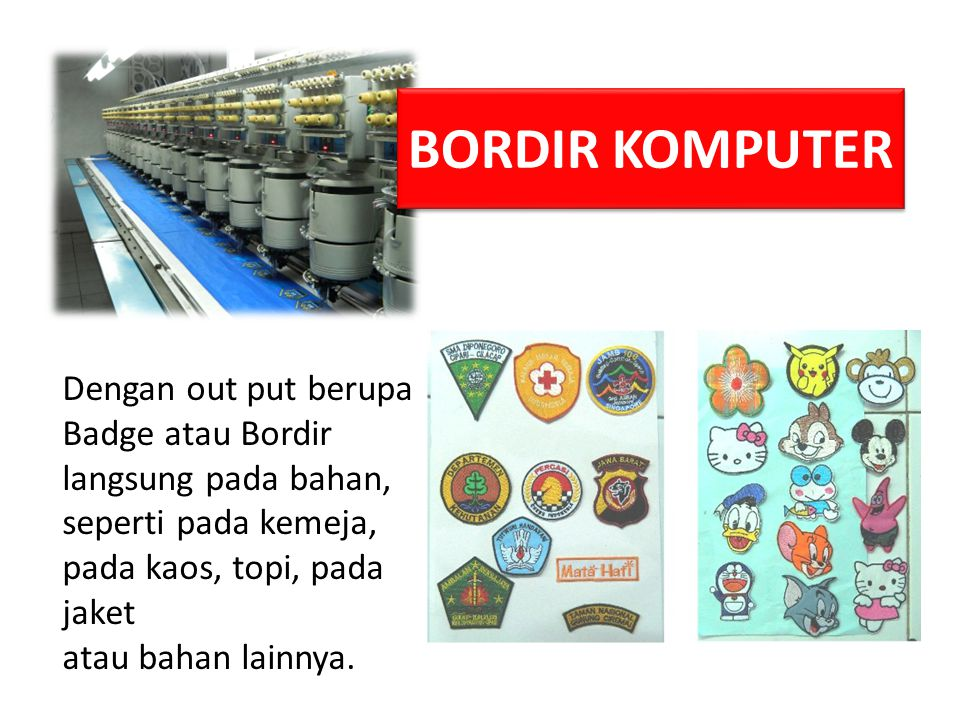 BORDIR KOMPUTER Dengan out put berupa Badge atau Bordir