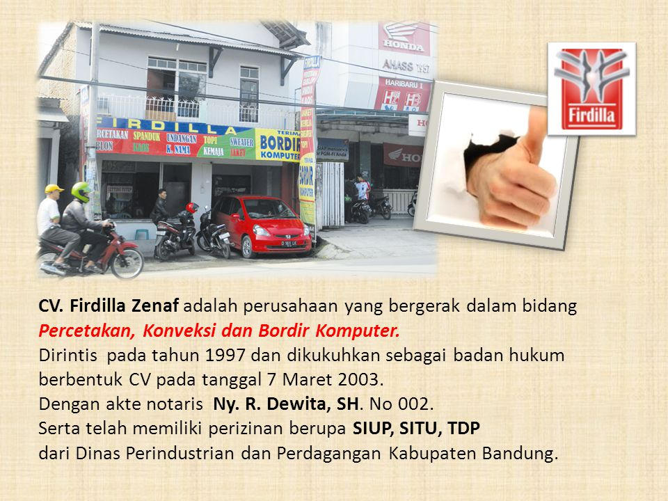 CV. Firdilla Zenaf adalah perusahaan yang bergerak dalam bidang