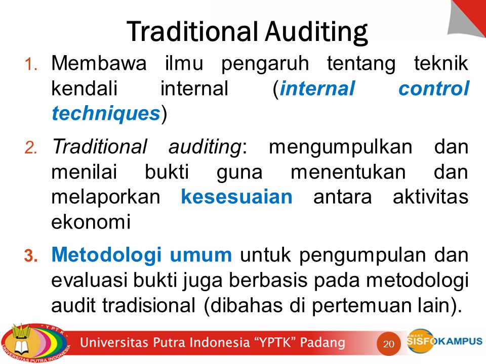 Traditional Auditing Membawa ilmu pengaruh tentang teknik kendali internal (internal control techniques)