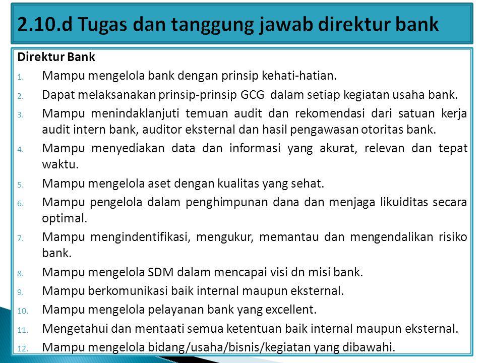2.10.d Tugas dan tanggung jawab direktur bank