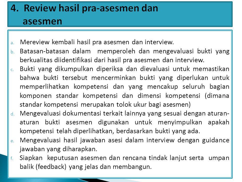 4. Review hasil pra-asesmen dan asesmen
